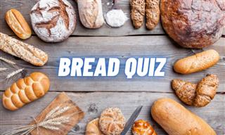 QUIZ: What Do You Know About BREAD?