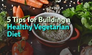 Great Tips to Build a Healthy Vegetarian Diet