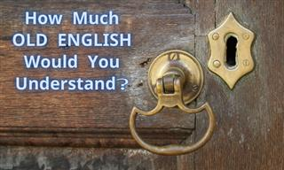QUIZ: Do You Know These Words and Phrases In Old English?
