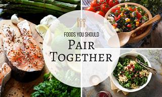 Foods That Should Be Paired Together