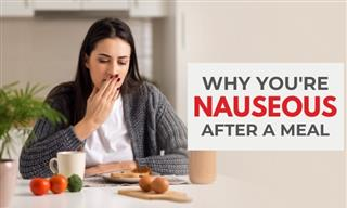 Why You're Nauseous After Eating: 9 Causes You Should Know