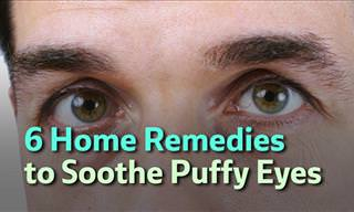 6 Remedies for Puffy Eyes and Dark Circles