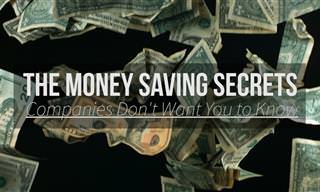 The Money Saving Secrets Companies Don't Want You to Know