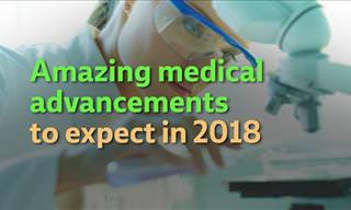 Medical Advancements to Expect in 2018