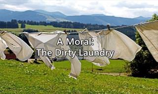 The Dirty Laundry: A Moral