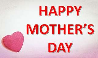 Pick a Mother's Day Greeting to to Send to a Special Mother!