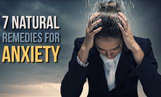 7 Natural Remedies to Ease Anxiety