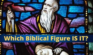 QUIZ: Which Biblical Figure Are We Talking About?