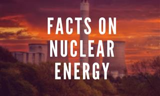 16 Random and Interesting Facts About Nuclear Power