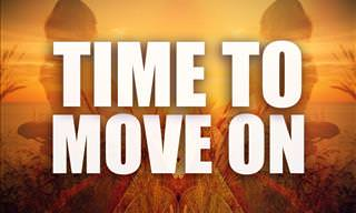 15 Signs That It's Time to Move On