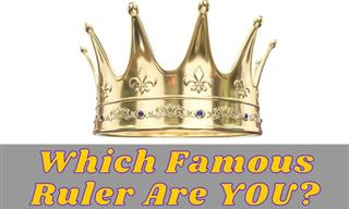 Personality Test: Which Famous Ruler Are You?