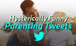 Hysterically Funny Parenting Tweets