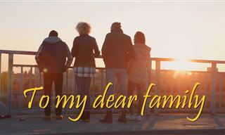 To My Dear Family - You Mean the World to Me