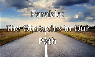 Parable: The Obstacle in our Path