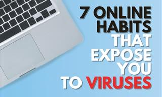 7 Bad Online Habits That Expose Your Computer to VIRUSES
