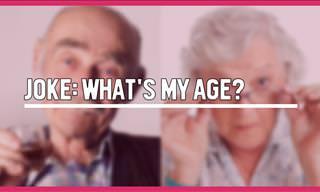 Joke: What's My Age?