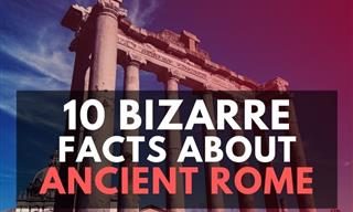 10 Truly Bizarre Facts About Life in Ancient Rome