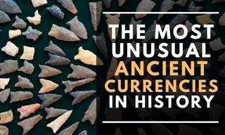 12 Unusual Ancient Currencies You Probably Never Hear Of!