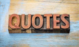 QUOTATIONS QUIZ: How Do These Famous Sentences Go?