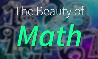 Have a Look at the Real Beauty of Mathematics!