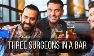 Joke: Three Surgeons in a Bar