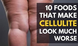 10 Foods to Avoid If You Wish to Reduce Cellulite