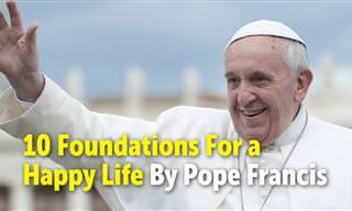 6 Foundations For a Happy Life By Pope Francis
