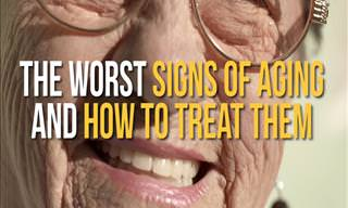 The Worst Signs of Aging and How to Treat Them