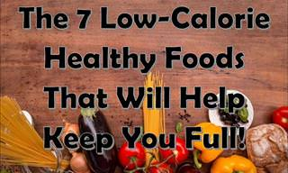 7 Low-Calorie Foods That'll Keep You Full