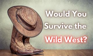 How Well Would You Survive in the Wild West?