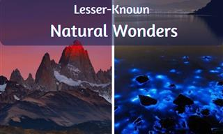 7 Lesser Known Natural Wonders Around the World