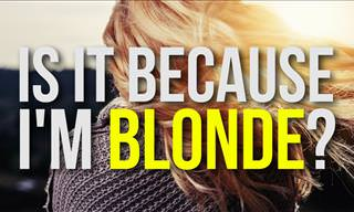 Joke: Is It Because I'm Blonde?