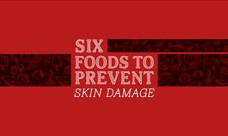 6 Foods to Prevent Skin Damage