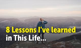 8 Lessons I've Learned in This Life