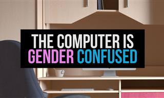 Are You Sure of this Computer's Gender?