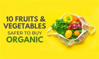 It's Safer to Buy These 10 Fruits and Vegetables ORGANIC
