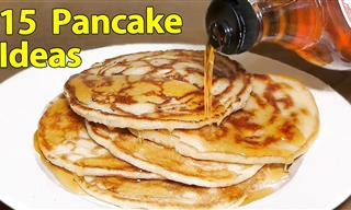 This Tutorial Will Show You 15 Delicious Pancake Ideas!