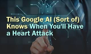 Google AI That Knows If You'll Have a Heart Attack