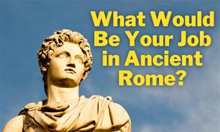 QUIZ: What Would Be Your Job in Ancient Rome?