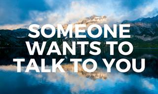 Someone Wants to Talk to You...
