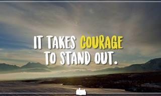 An Inspiring Reminder About the Importance of Courage