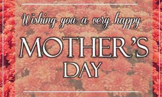 Have a Happy Mother's Day