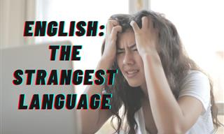 Facts That Prove English Is a Truly Mixed Up Language