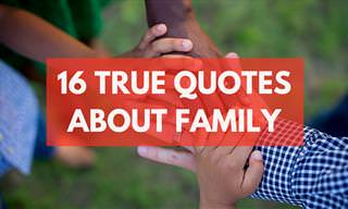 WATCH: 16 Quotes About Family