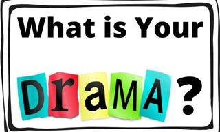 Personality Test: What Kind of Dramatic Are You?