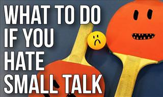 Life Skills 101: Learning to Deal With Small Talk