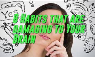 8 Habits That Might Lead to Brain Damage