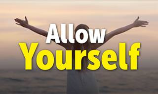 Allow Yourself To...