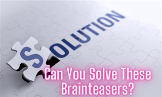 Can You Crack These Tricky Brainteasers?
