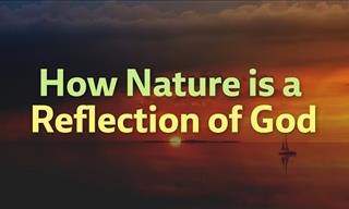 How Nature is a Reflection of God